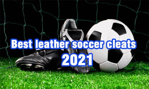 best leather soccer cleats coastalfloridasportspark