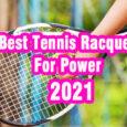 Best tennis racquets for power coastalfloridasportspark