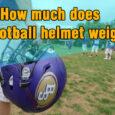 How much does a football helmet weigh coastalfloridasportspark