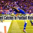 best catches in football history coastalfloridasportspark