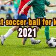 best soccer ball for kids coastalfloridasportspark