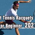 best tennis racquets for beginners coastalfloridasportspark
