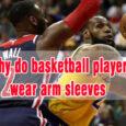why do basketball players wear arm sleeves coastalfloridasportspark