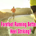 Is forefoot running better than heel striking coastalfloridasportspark