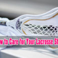 how to care for your lacrosse stick coastalfloridasportspark