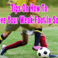 tips on how to improve your weak foot in soccer coastalfloridasportspark